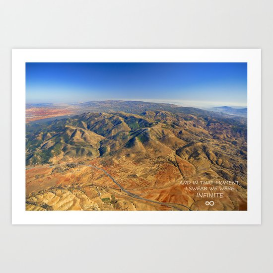 And in that moment, I swear we were infinite ∞. Aerial photo Art Print