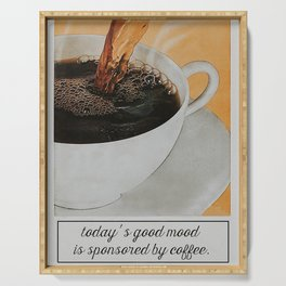 Today's Good Mood is Sponsored By Coffee Vintage Serving Tray