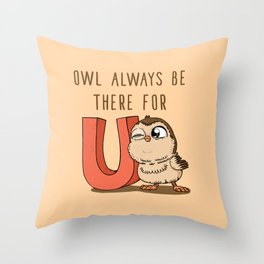 Owl Always Be There For U Throw Pillow