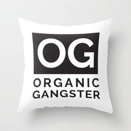 Organic Gangster - Vegan/Natural/Vegetarian Throw Pillow