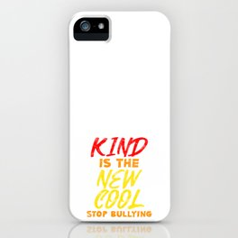 ANTI BULLY - Kind Is The New Cool iPhone Case