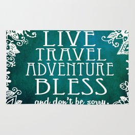 Live Travel Adventure Bless (and don't be sorry) Rug