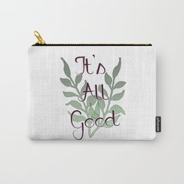 It's All Good Carry-All Pouch