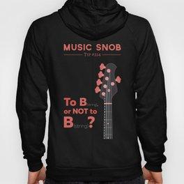 Bass: To B (String) — Music Snob Tip #214 Hoody