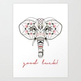 Good luck! Art Print