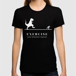Exercise - Some Motivation Required Graphic T-Shirt T-shirt