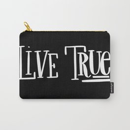 Live True: black Carry-All Pouch