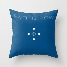 Faith is Now Throw Pillow