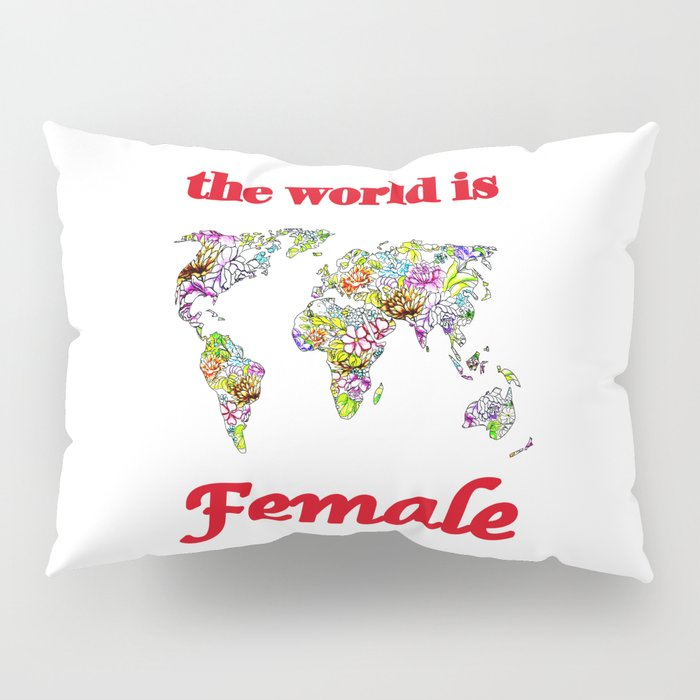 The world is female 3 Pillow Sham