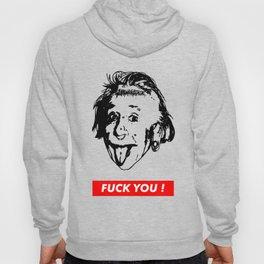 Albert Einstein. Rebel: F**k You! Hoody