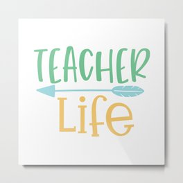 Teacher Life - Funny School humor - Cute typography - Lovely kid quotes illustration Metal Print