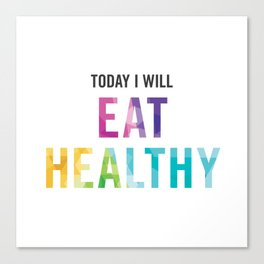 New Year's Resolution Poster - TODAY I WILL EAT HEALTHY Canvas Print