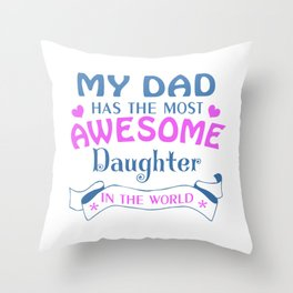 AWESOME DAUGHTER Throw Pillow
