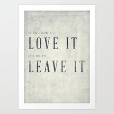 If you don't love it… A PSA for stressed creatives. Art Print