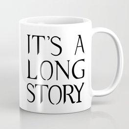 It's A Long Story Coffee Mug