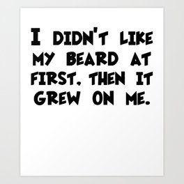 CLEARANCE Funny Beard Funny Beard Gift Funny Gift for Dad Brother Husband beard grandpa Art Print