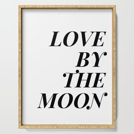live by the sun love by the moon (2 of 2) Serving Tray