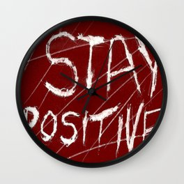 STAY POSTIVE Wall Clock