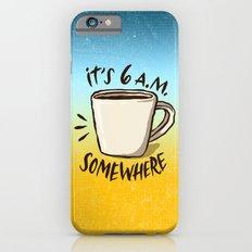 It's 6 a.m. Somewhere iPhone 6s Slim Case