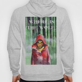 Where is the wolf? (Just another Little red riding hood) Hoody