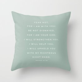 Fear Not, For I Am With You | Isaiah 41:10 Christian Wall Art | Seafoam Green Throw Pillow