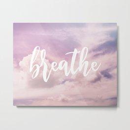MANTRA SERIES: Breathe Metal Print