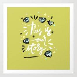 This is Our Story Art Print