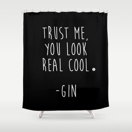 Trust Me - GIN Shower Curtain