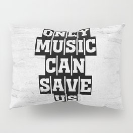 Only music can save us grange pattern Pillow Sham