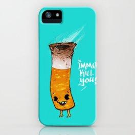 Imma Kill You iPhone Case