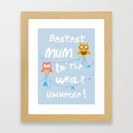 Bestest Mum In the Whole Universe Framed Art Print