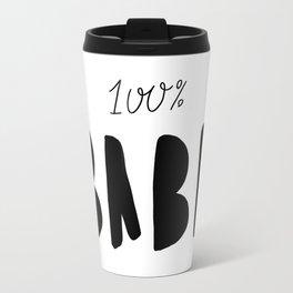 100% babe - black and white typography Travel Mug