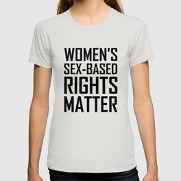 Women's Sex-based Rights Matter T-shirt