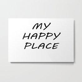 My Happy Place Metal Print
