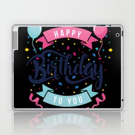 Happy birthday to you Laptop & iPad Skin
