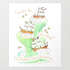 I saw three ships Art Print