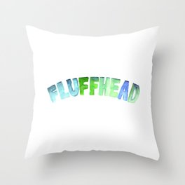 Fluffhead Watercolor Text Throw Pillow