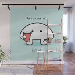 Goodmorning! Coffee? Wall Mural