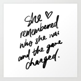 """""""She remembered who she was and the game changed"""" by Lalah Delia Art Print"""