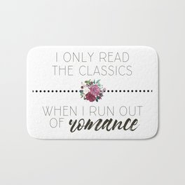 I Only Read the Classics... When I Run Out of Romance Bath Mat