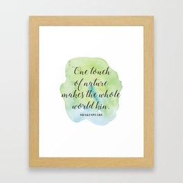One touch of nature makes the whole world kin. Shakespeare Framed Art Print