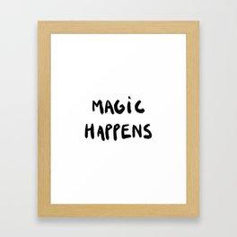 Magic happens Framed Art Print