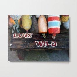 Love Wild Baby :-)) Metal Print