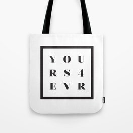 YOURS FOR EVER Tote Bag