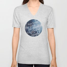 i have loved the stars too fondly to be fearful of the night Unisex V-Neck