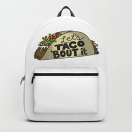 Lets Taco Bout It Backpack