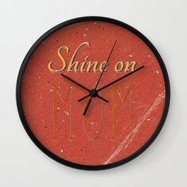 Shine on MOM Wall Clock
