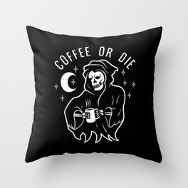 coffee or die Throw Pillow