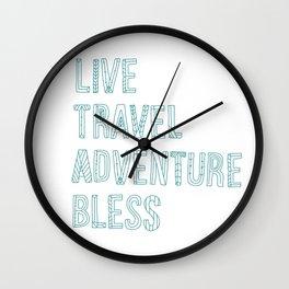 Live Travel Adventure Bless Wall Clock