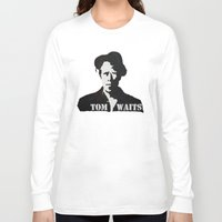 tom waits Long Sleeve T-shirts featuring Tom Waits Painting by All Surfaces Design